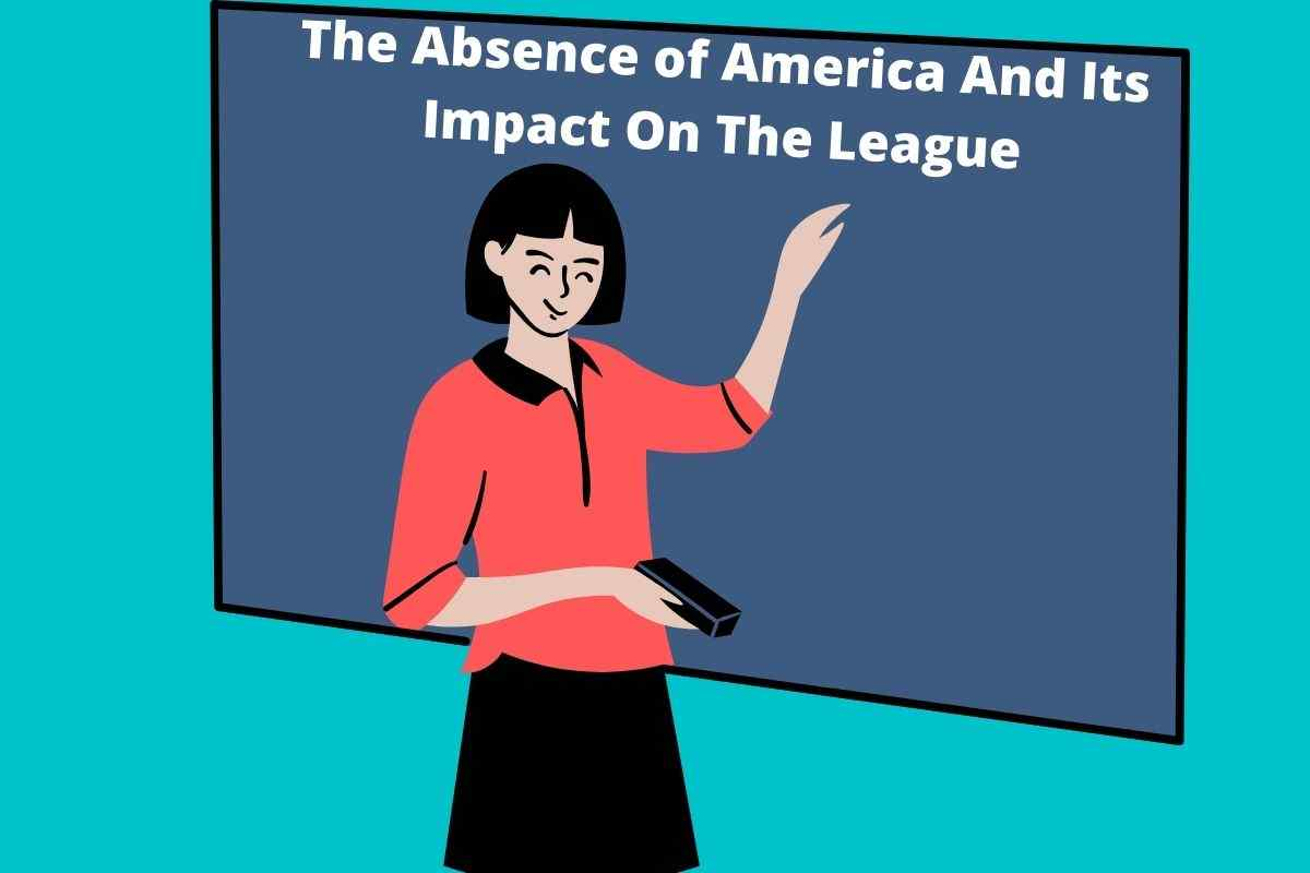Absence of America And Its Impact On League