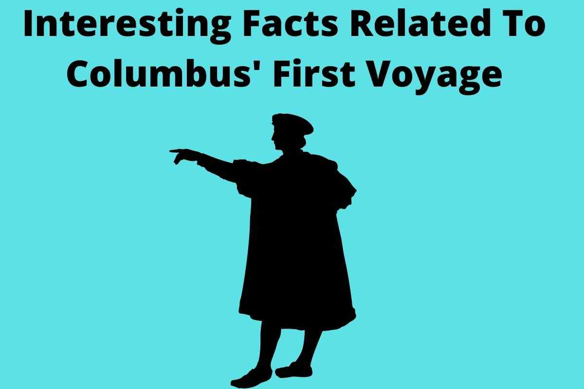 Interesting Facts Related To Columbus' First Voyage