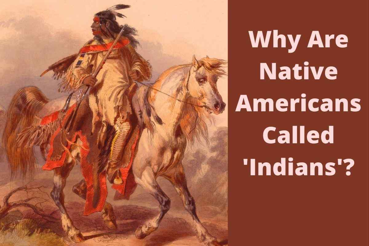 Why Are Native Americans Called 'Indians'