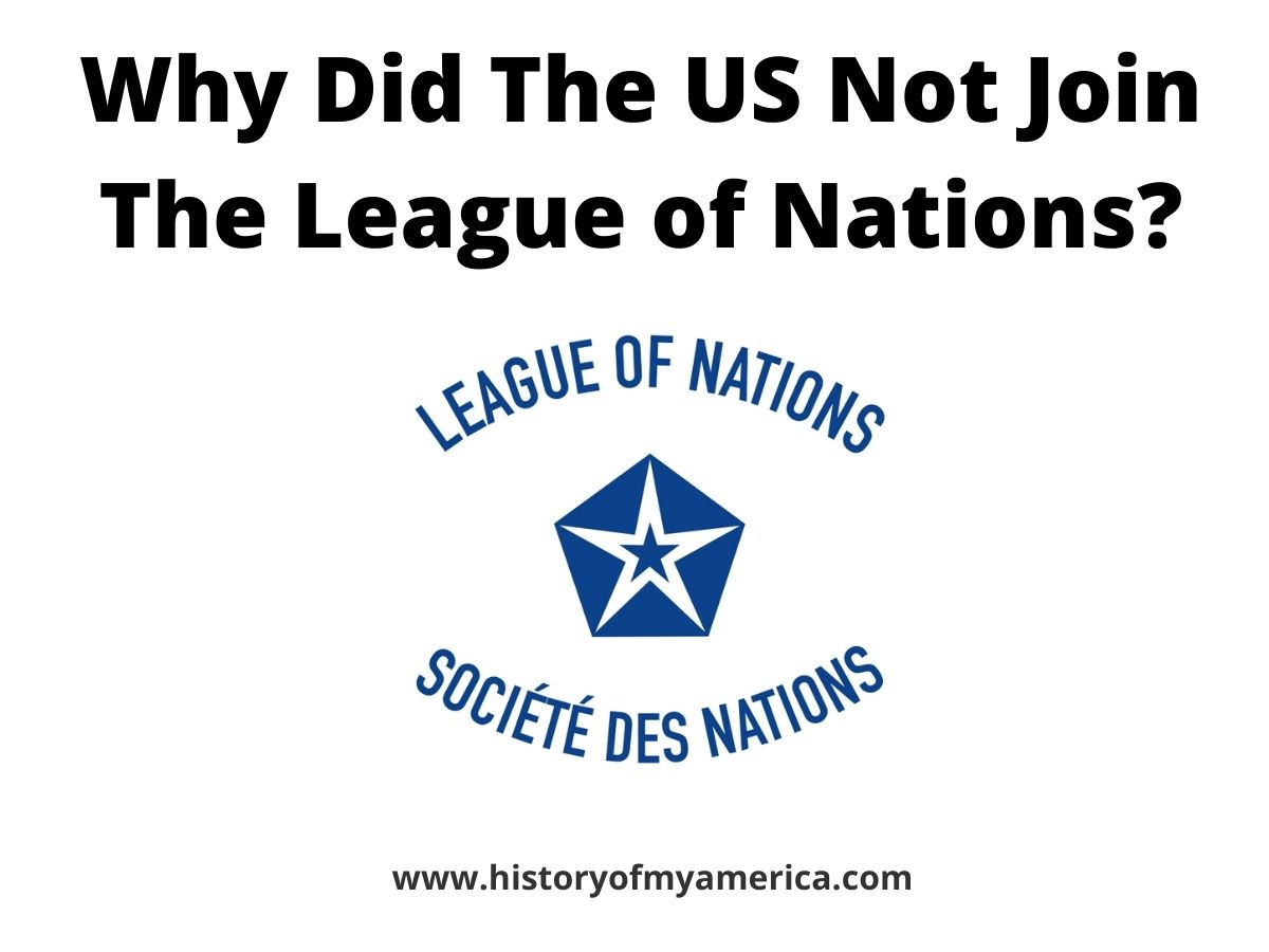 Why Did The US Not Join The League of Nations