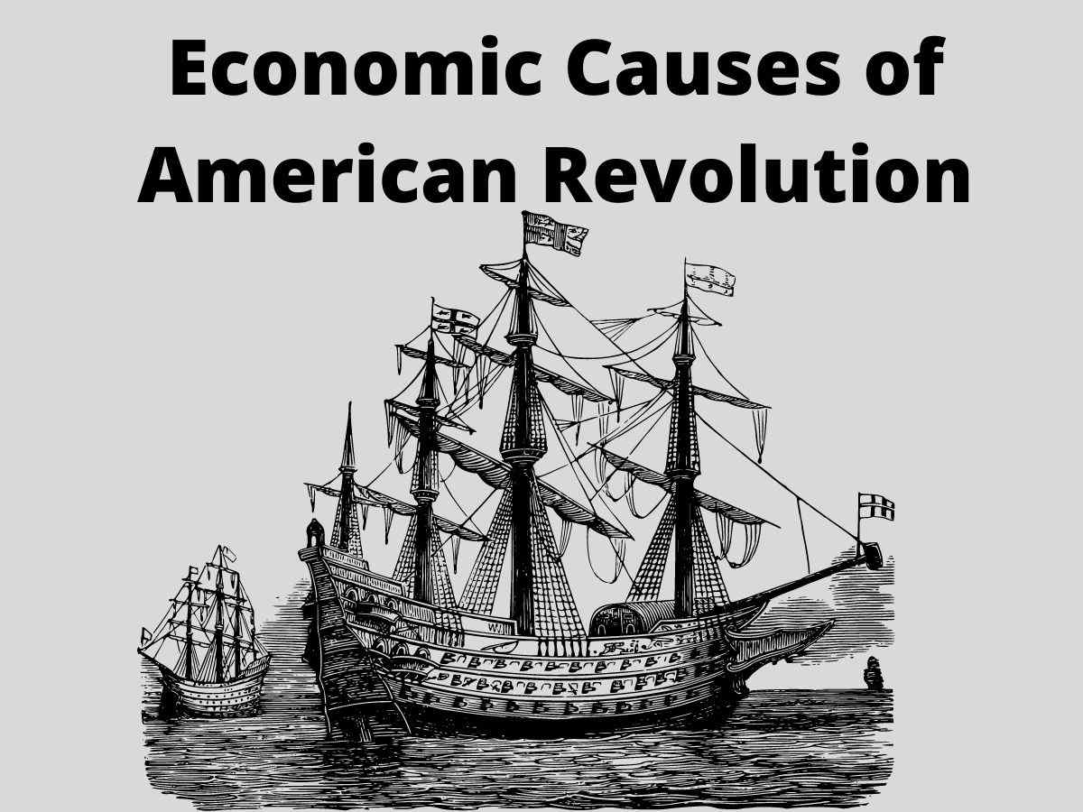 Economic Causes of The American Revolution