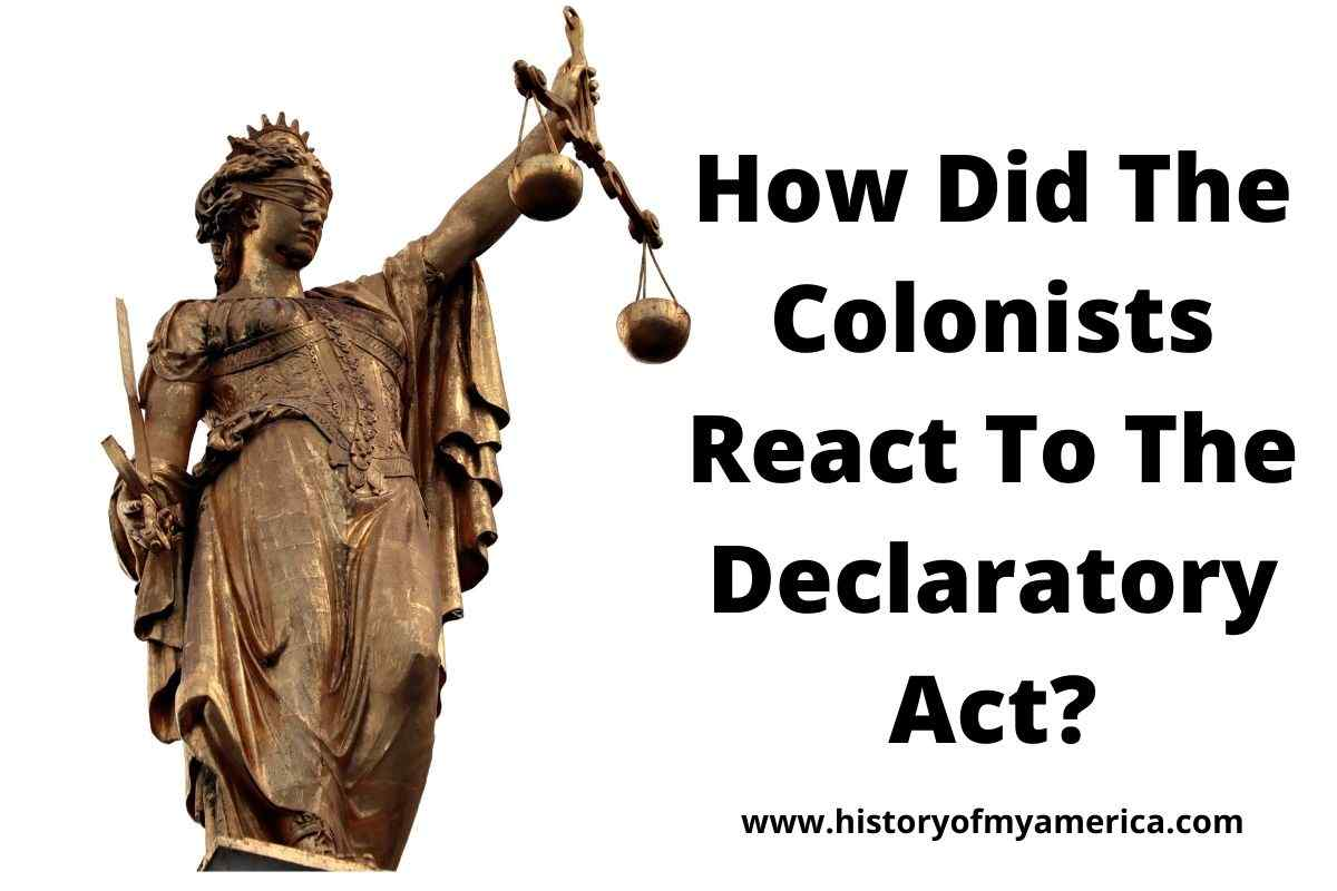 How Did The Colonists React To The Declaratory Act
