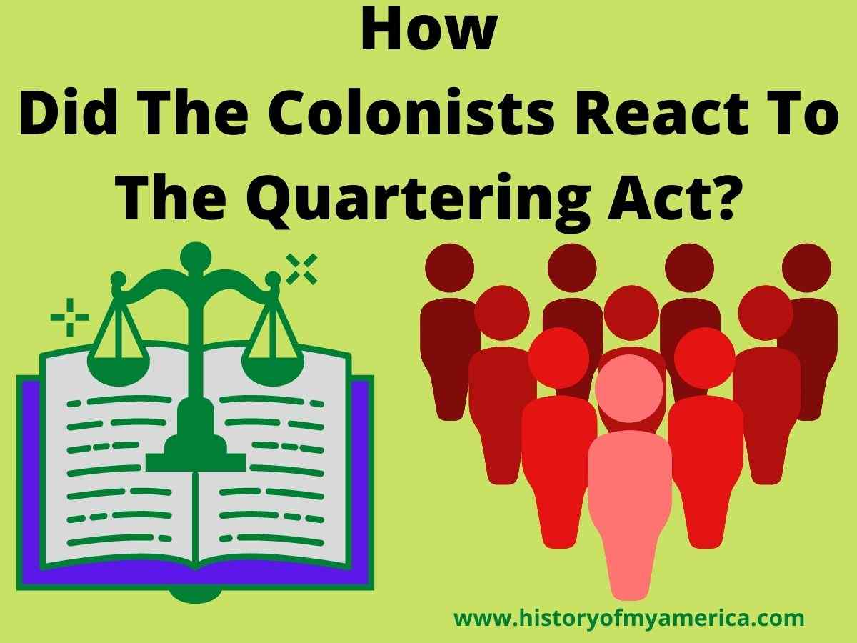 How Did The Colonists React To The Quartering Act