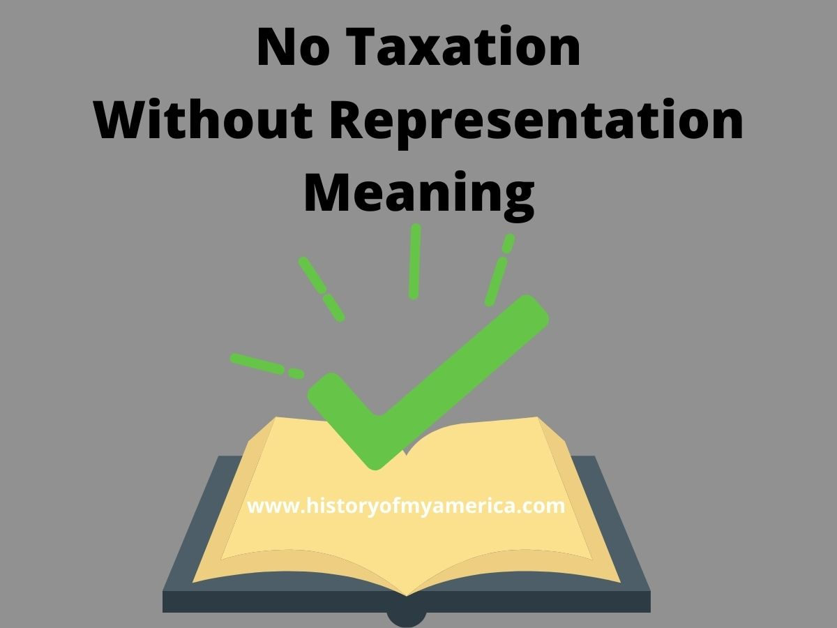 No Taxation Without Representation Meaning, american revolution slogan
