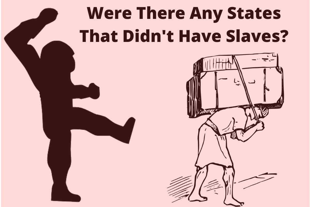 Were There Any States That Didn't Have Slaves
