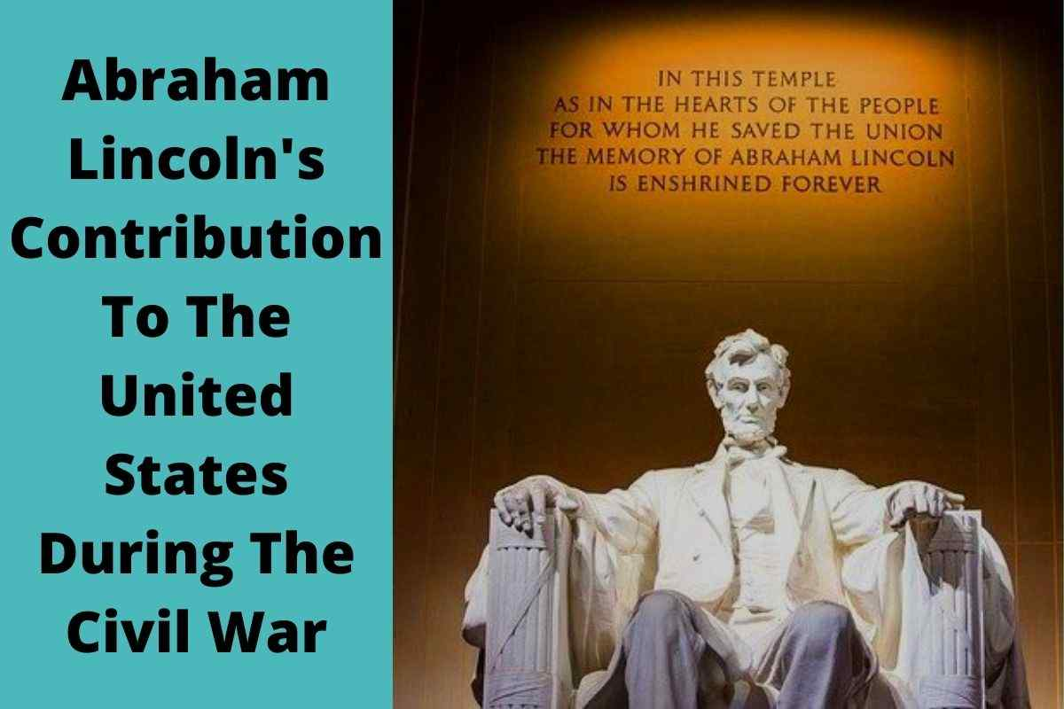 What Did Abraham Lincoln Do During The Civil War