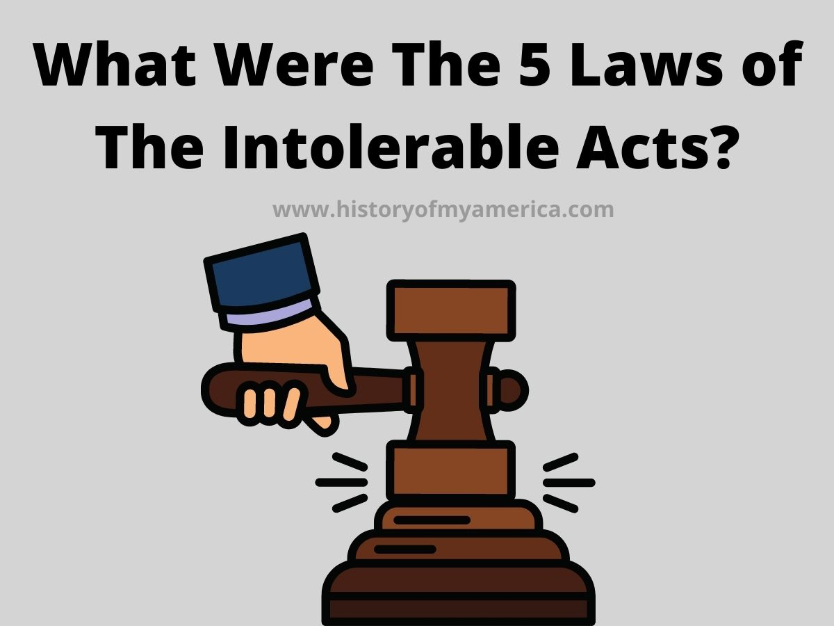 What Were The 5 Laws of The Intolerable Acts