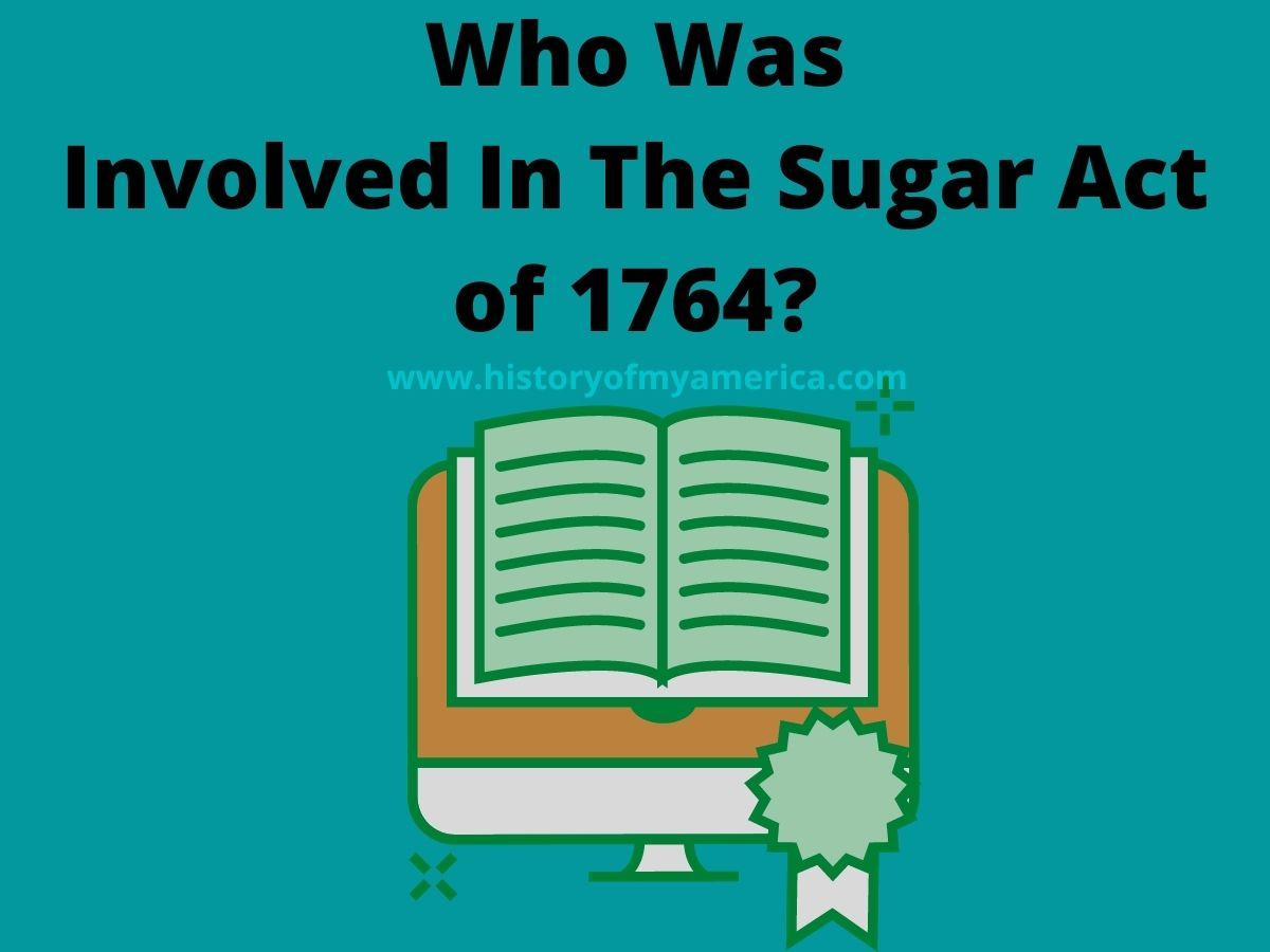 Who Was Involved In The Sugar Act