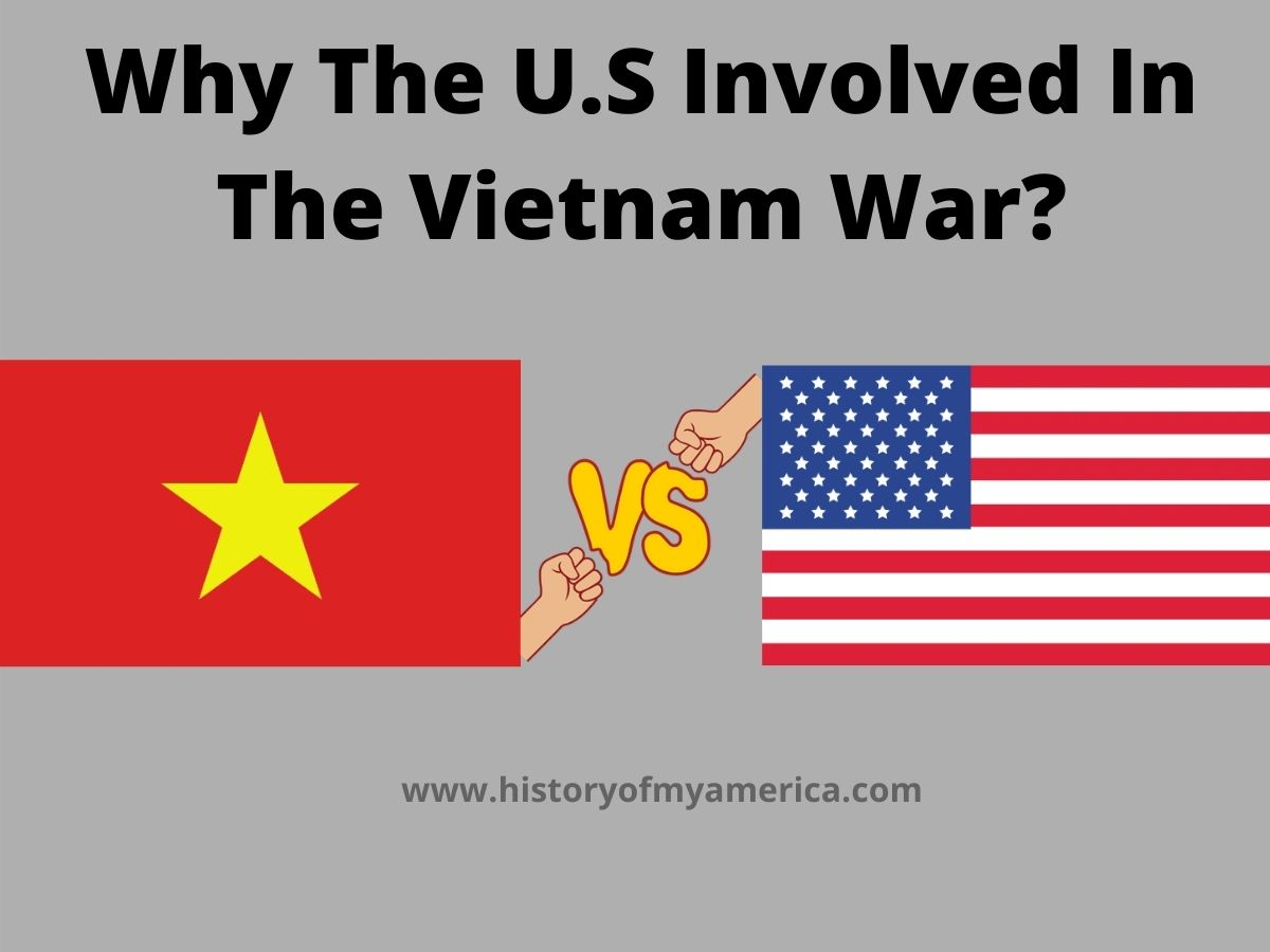 Why The U.S Involved In The Vietnam War