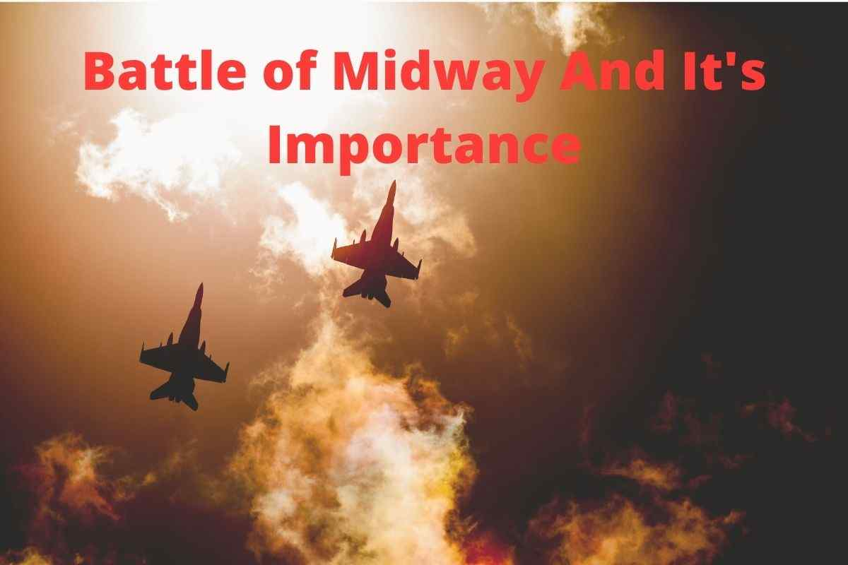 Why Was The Battle of Midway Important