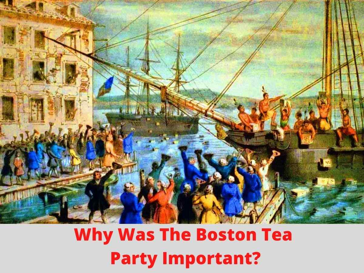 Why Was The Boston Tea Party Important