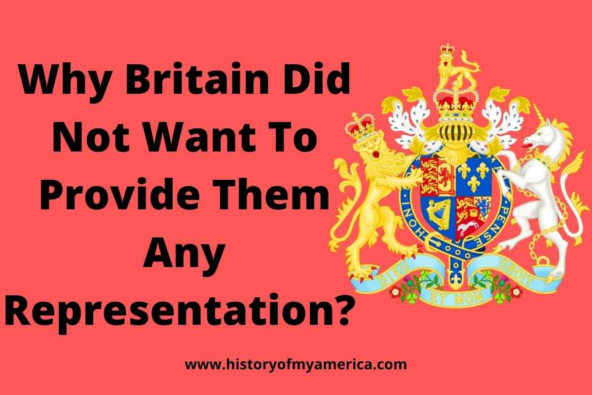 But Why Britain Did Not Want To Provide Them Any Representation