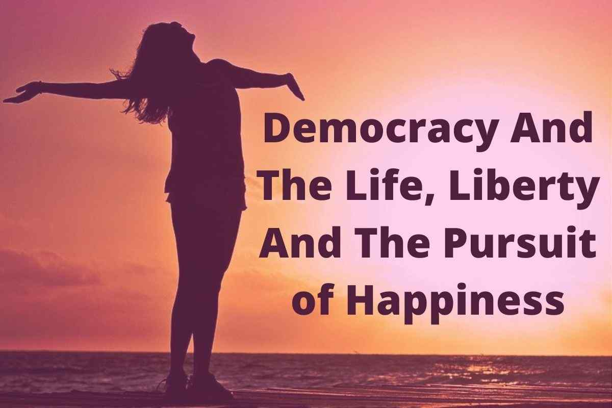 Declaration of Independence Life, Liberty And The Pursuit of Happiness