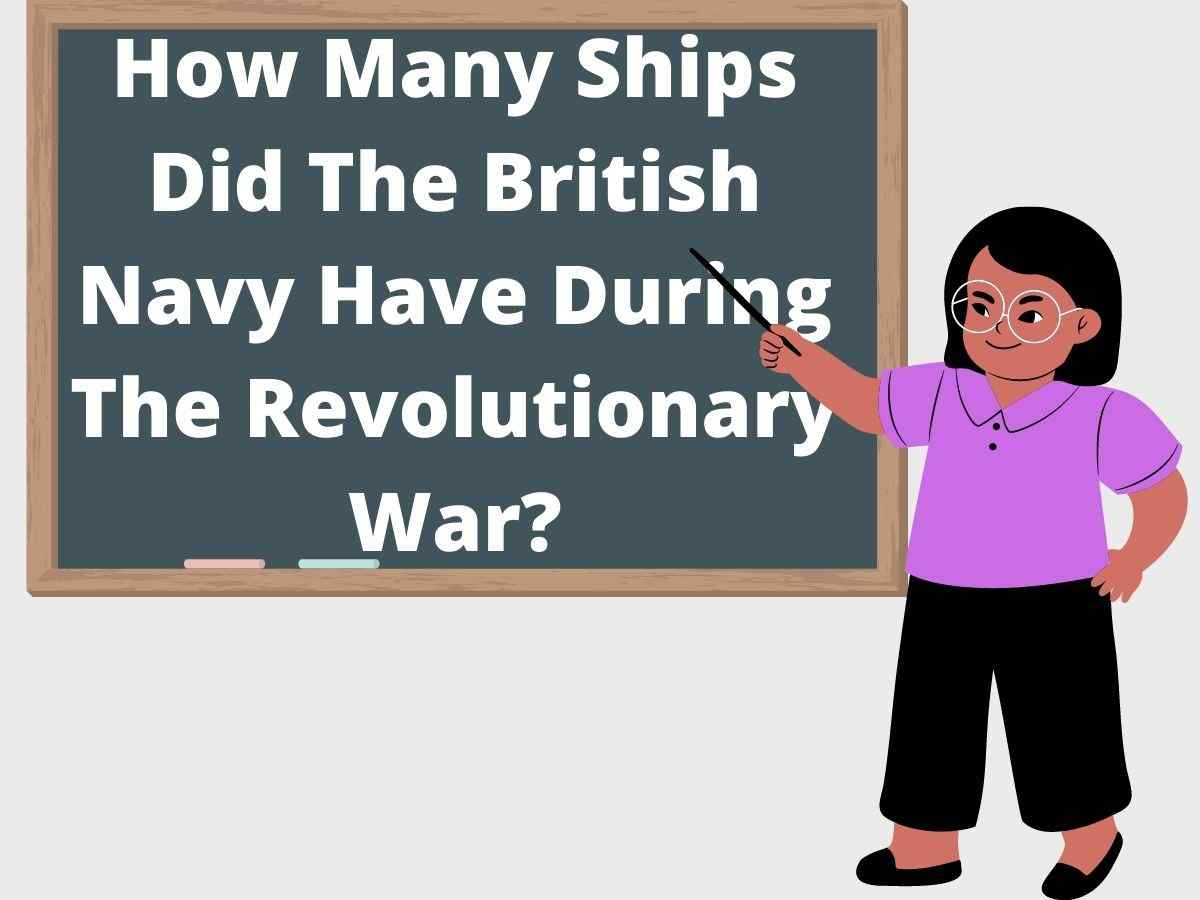 How Many Ships Did The British Navy Have During The Revolutionary War