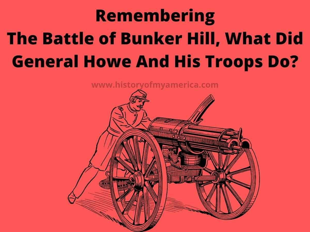 Remembering The Battle of Bunker Hill, What Did General Howe And His Troops Do