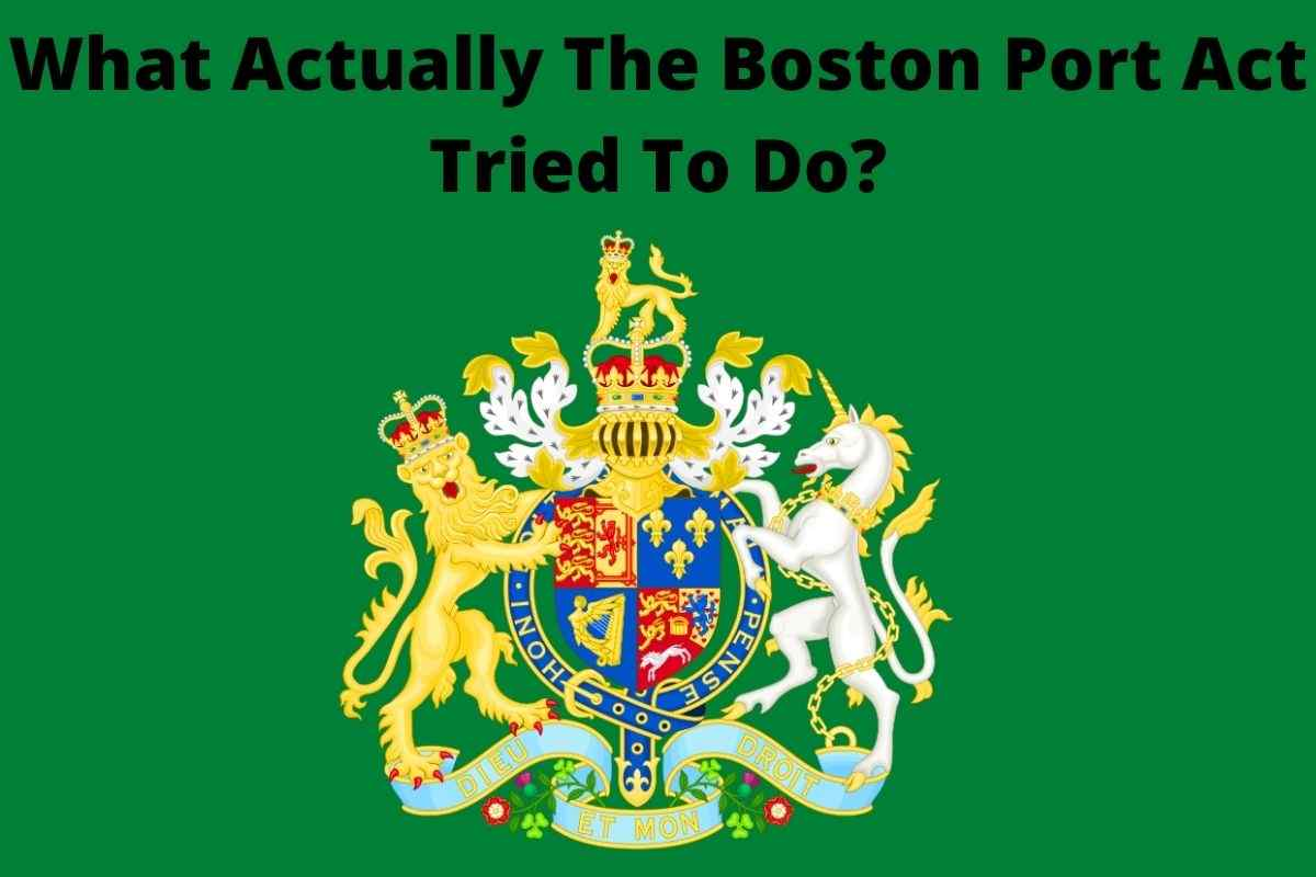What Actually The Boston Port Act Tried To Do