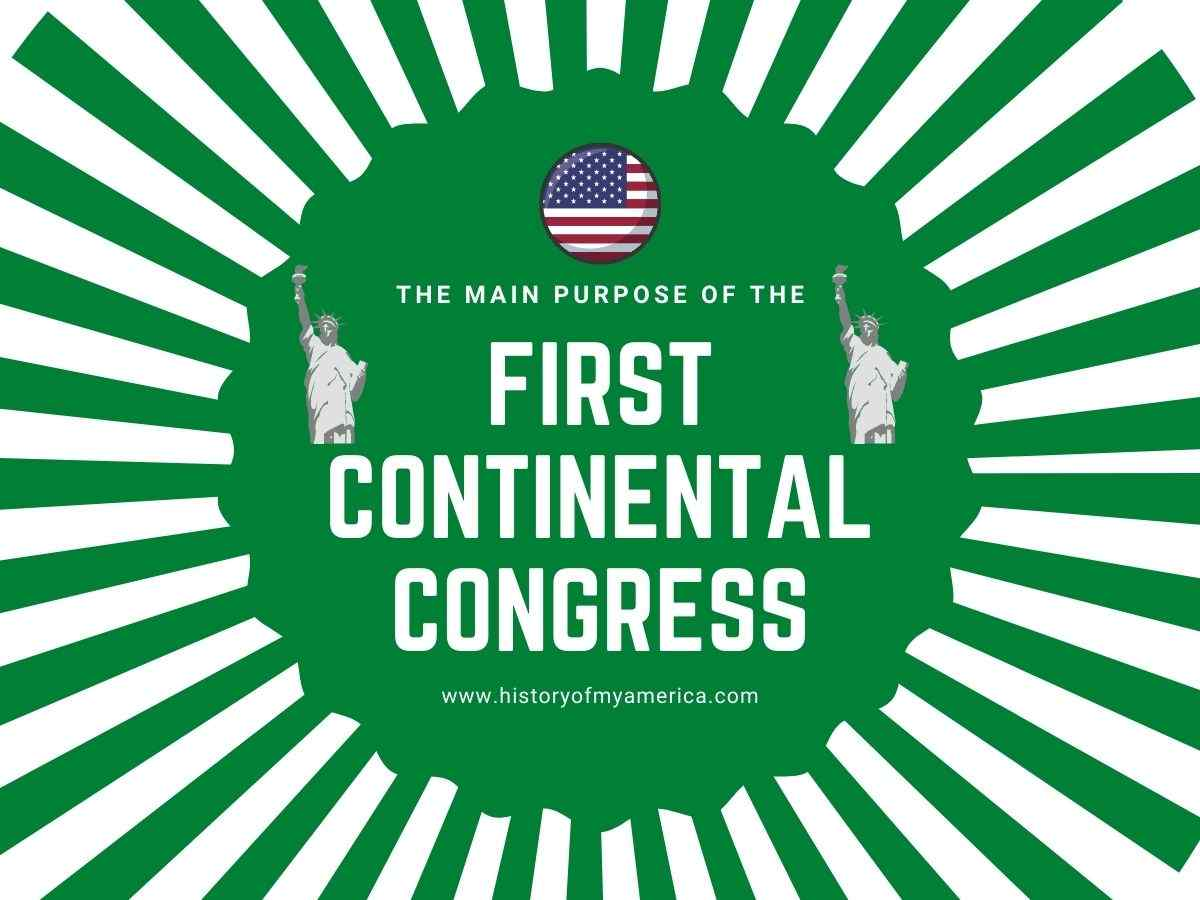 What Was The Purpose of The First Continental Congress