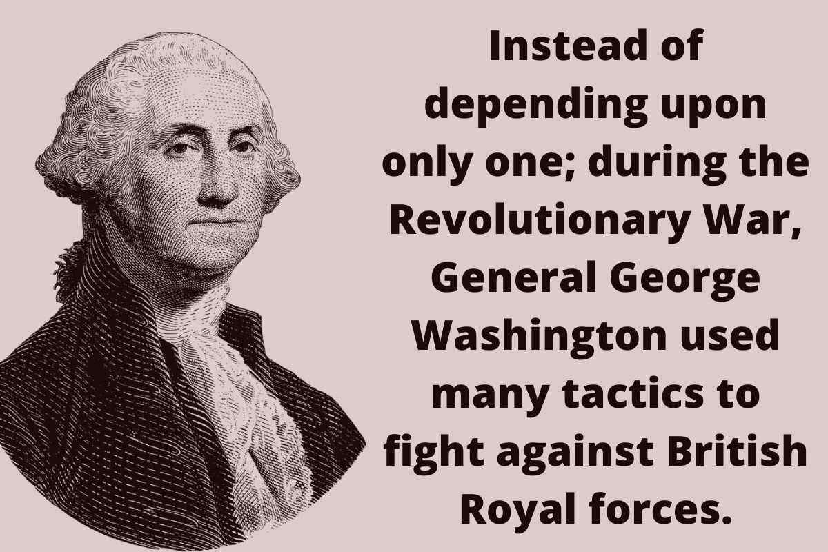What Was Washington's Basic Tactic During The Revolutionary War