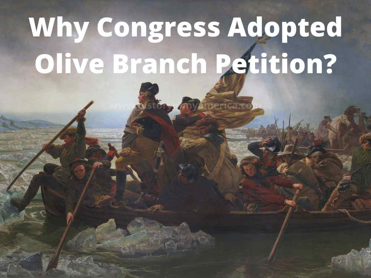 Why Did The Continental Congress Adopt The Olive Branch Petition