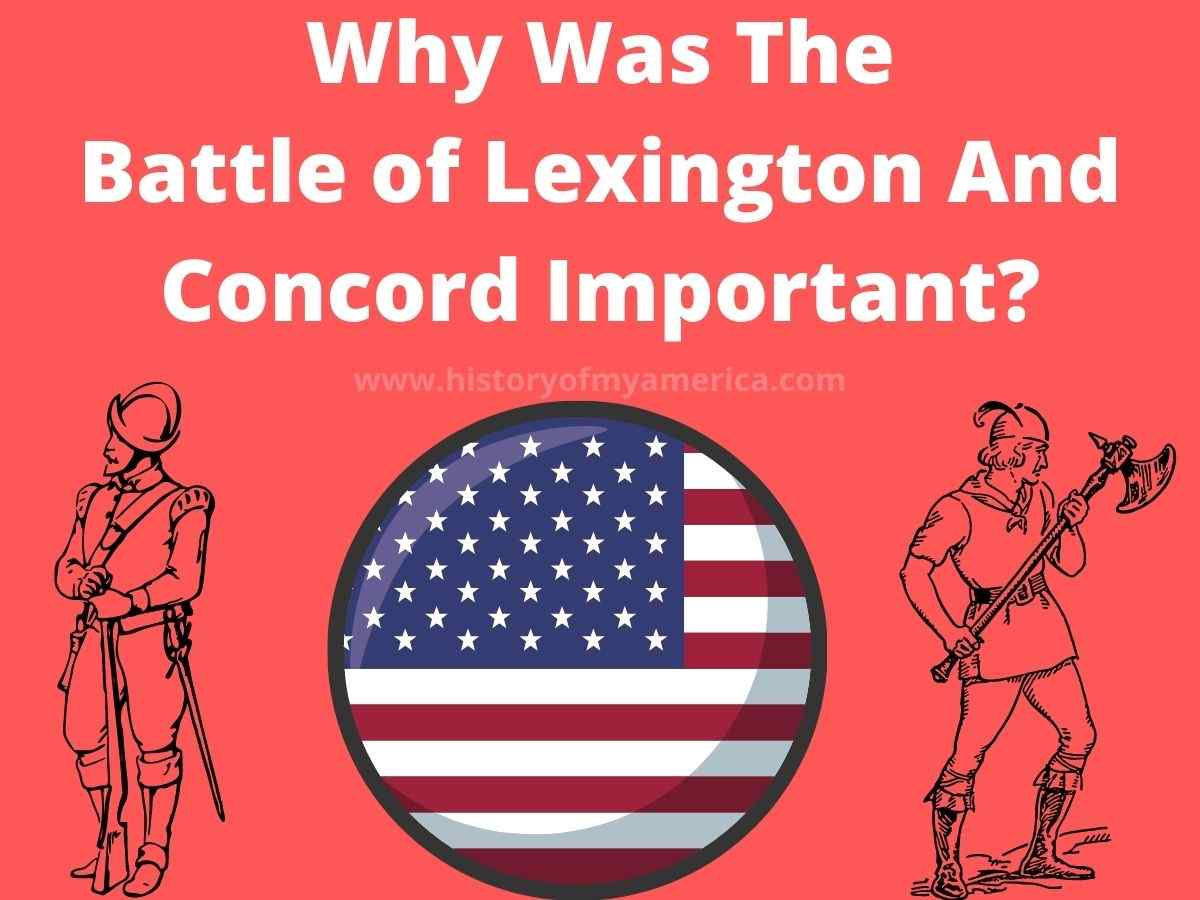 Why Was The Battle of Lexington And Concord Important