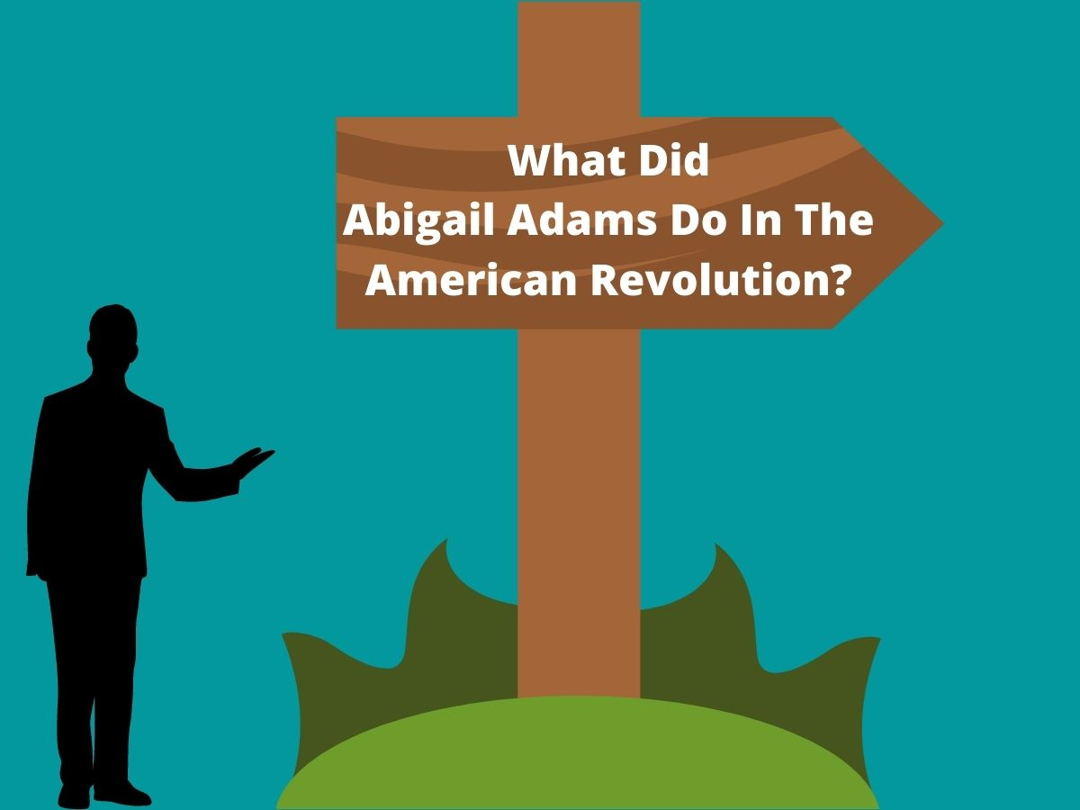 What Did Abigail Adams Do In The American Revolution, second first lady of the usa