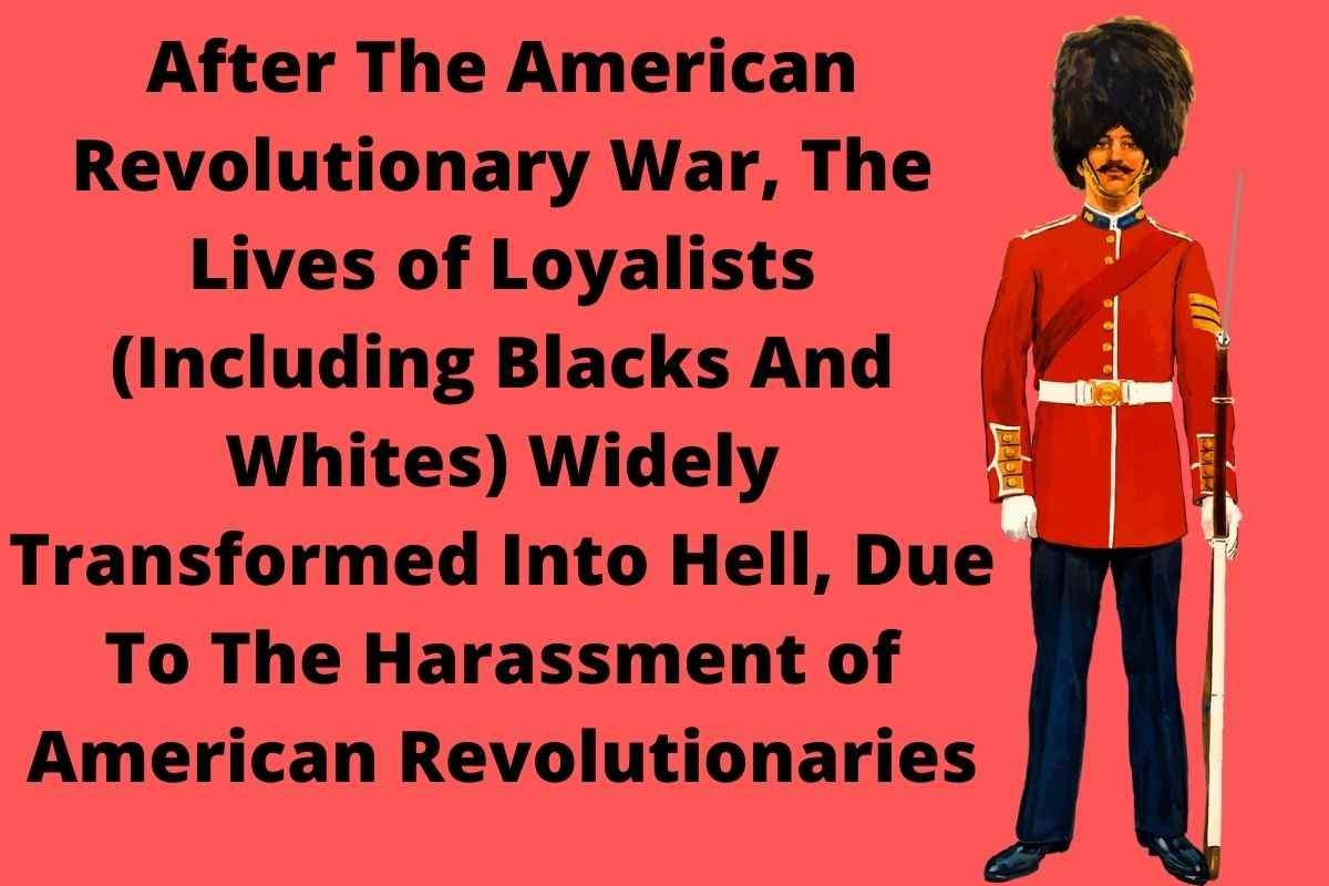 What Happened To Loyalists After The American Revolution