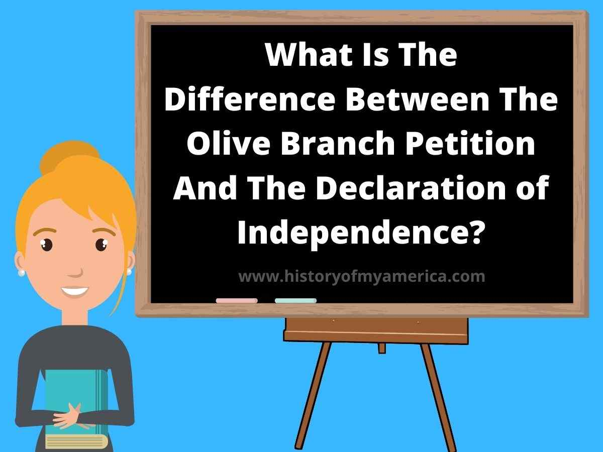 What Is The Difference Between The Olive Branch Petition And The Declaration of Independence