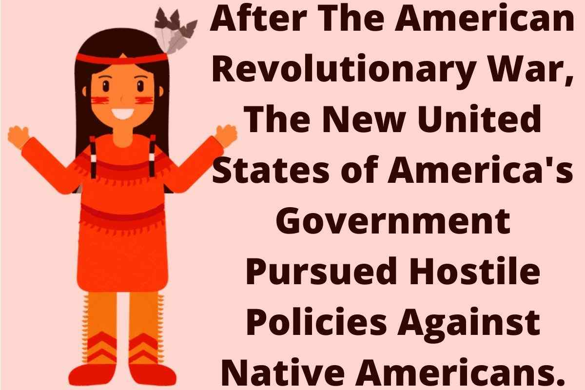 What Policy Did The New United States Pursue In Its Dealings With Native Americans