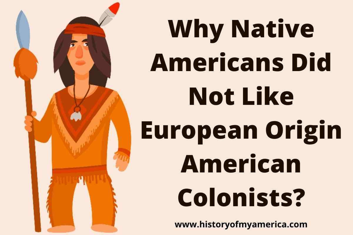 Why Native Americans Did Not Like Colonists