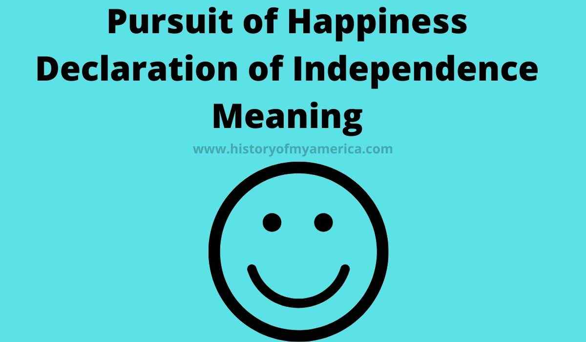 Pursuit of Happiness Declaration of Independence Meaning