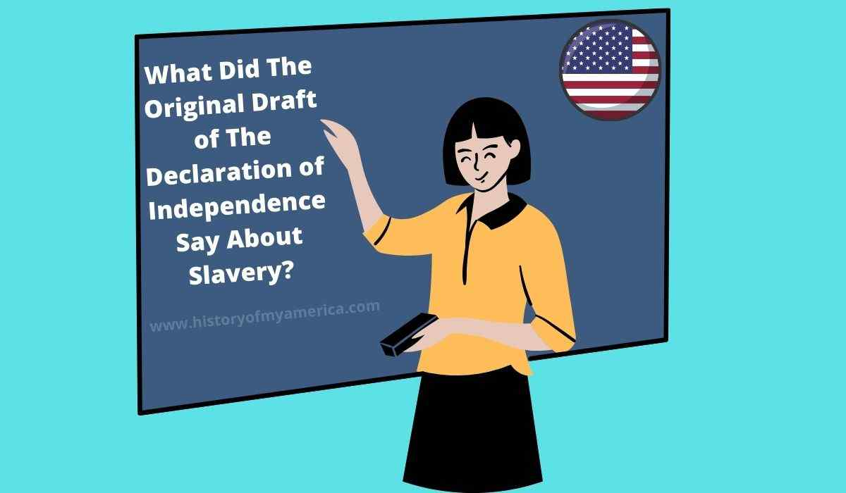 What Did The Original Draft of The Declaration of Independence Say About Slavery