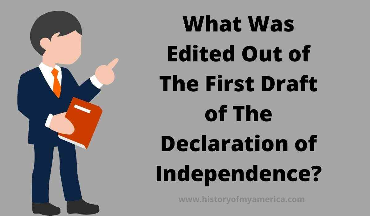 What Was Edited Out of The First Draft of The Declaration of Independence