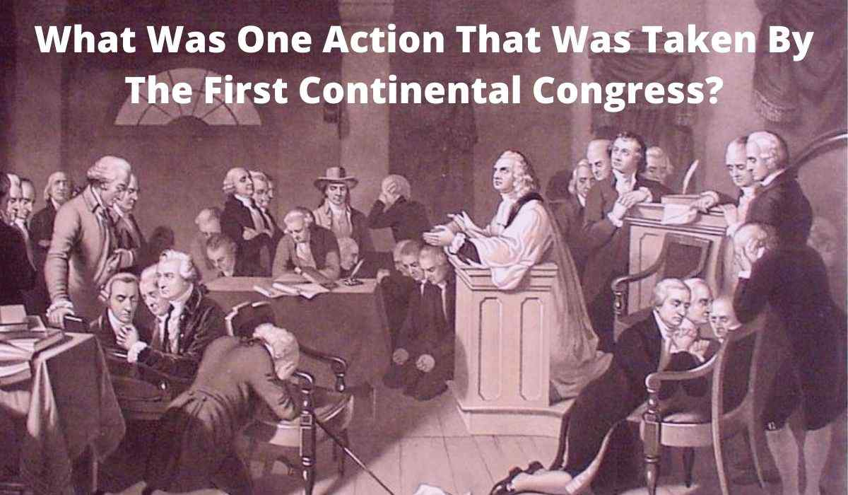 What Was One Action That Was Taken By The First Continental Congress