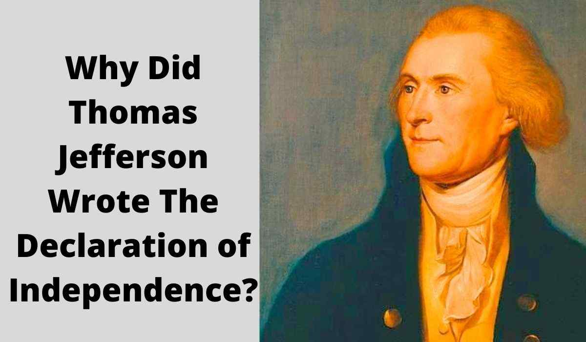 Why Did Thomas Jefferson Write The Declaration of Independence