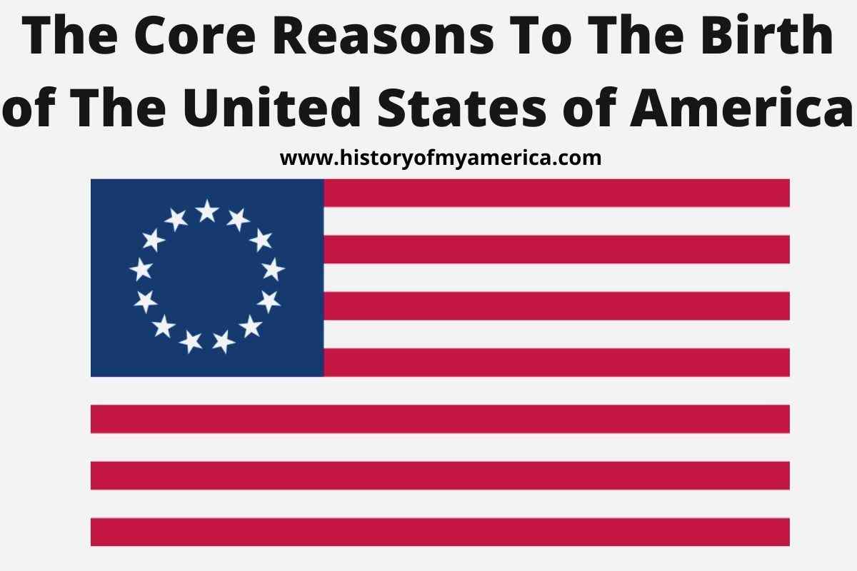 What Were The Main Reasons The Colonists Wanted To Break Free From Britain, first flag of usa