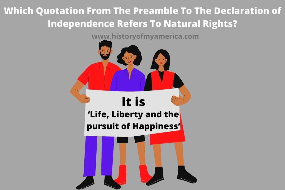 Which Quotation From The Preamble To The Declaration of Independence Refers To Natural Rights