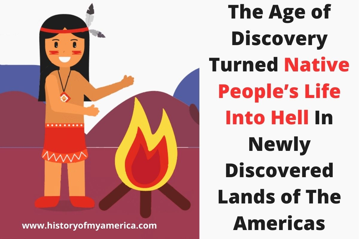 How Did The Age of Discovery Affect Native Peoples In Newly Discovered Lands