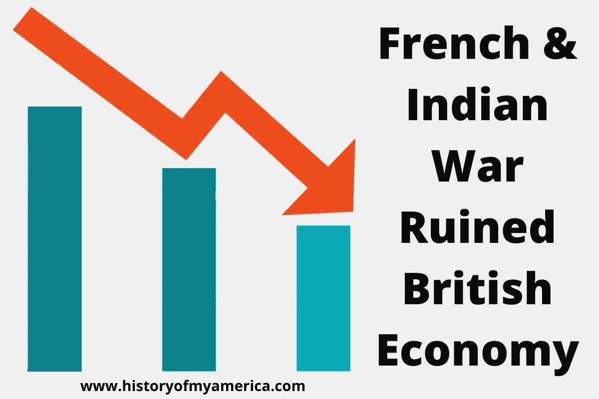 How Did The French And Indian War Lead To The American Revolution, british economy after the seven years war