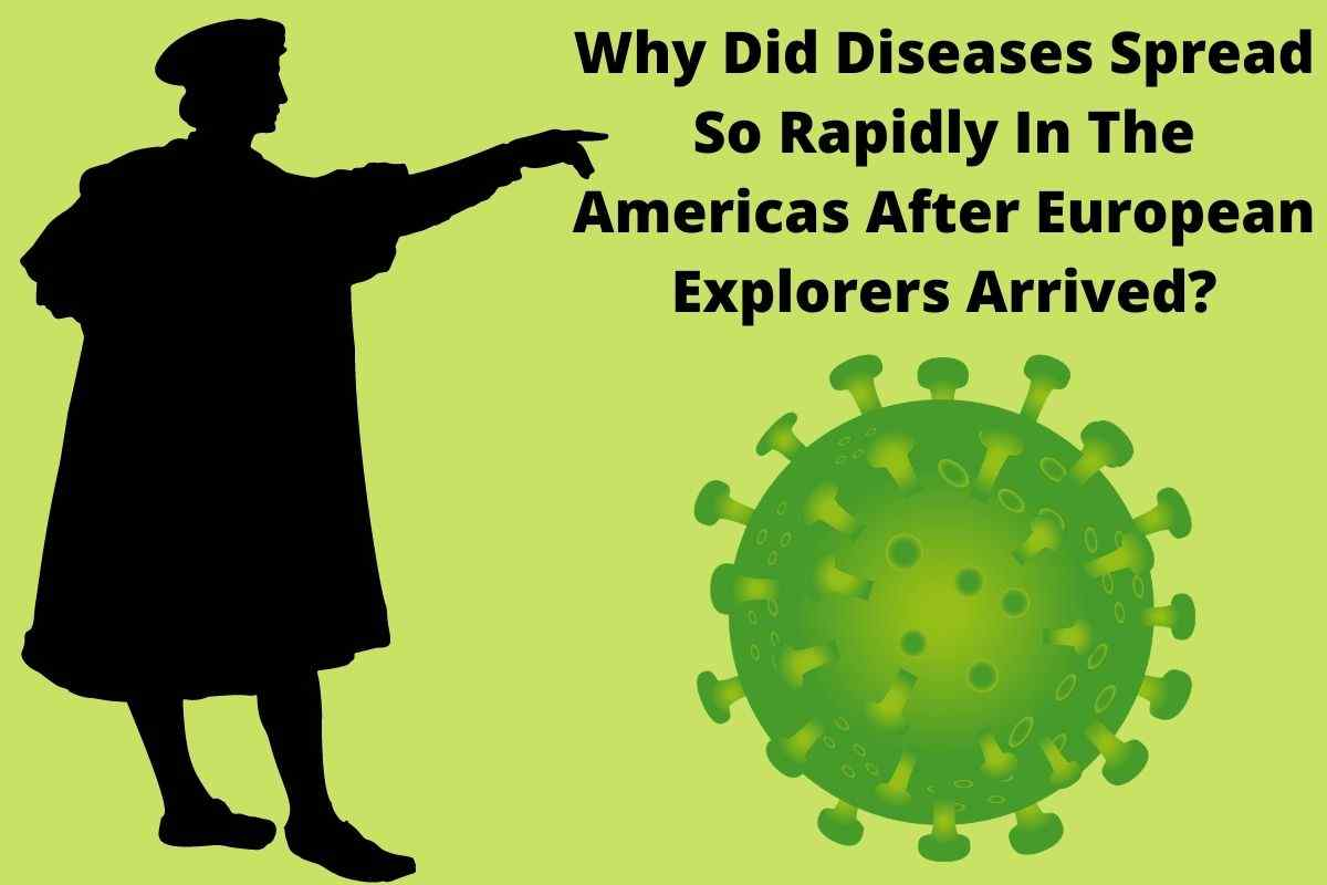 Why Did Diseases Spread So Rapidly In The Americas After European Explorers Arrived